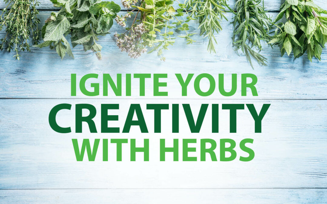 Ignite Your Creativity With Herbs